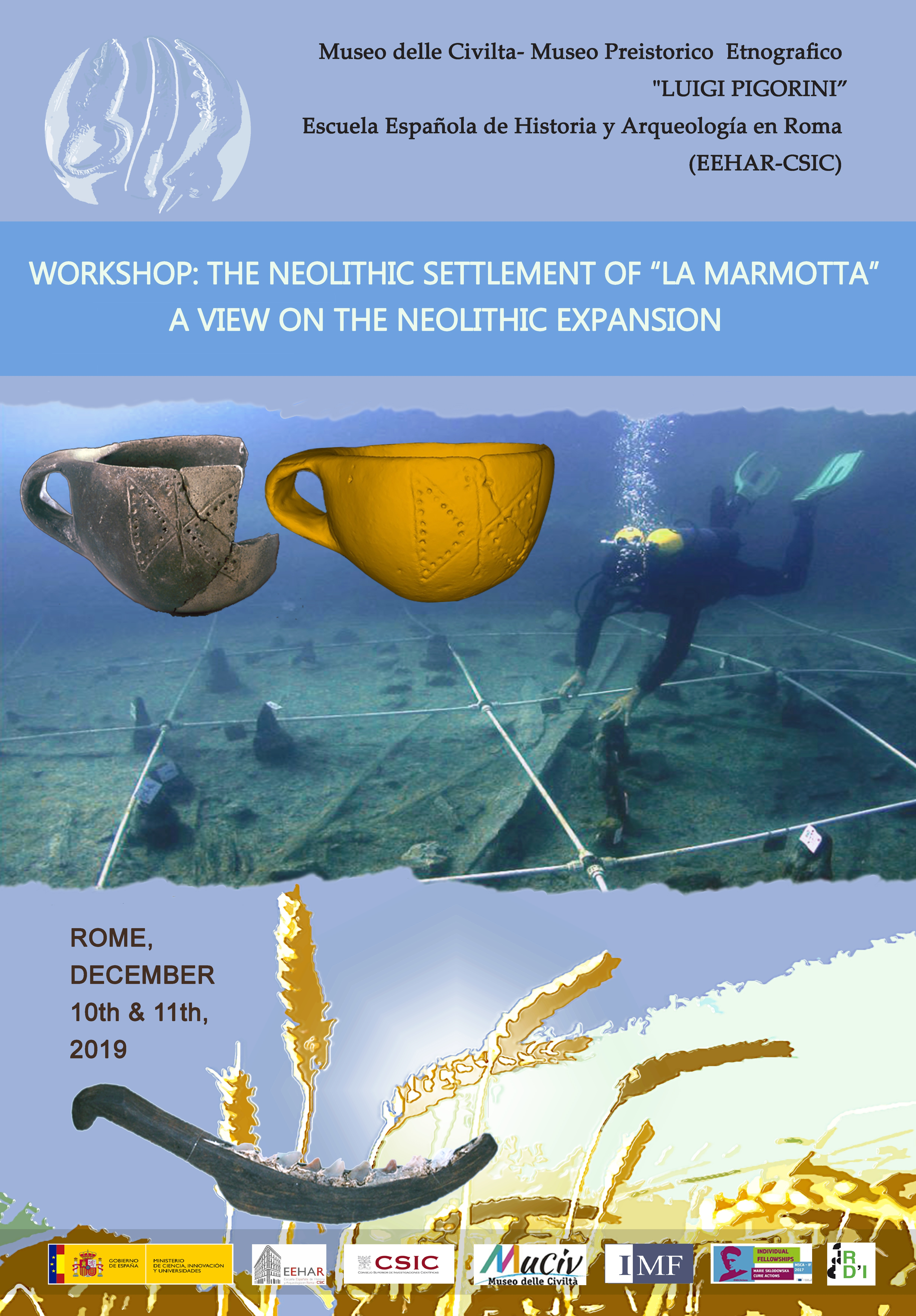 "International Workshop: The Neolithic Settlement of ""La Marmotta"". A View on the Neolithic Expansion"